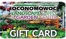 Oconomowoc Landscape Supply & Garden Center Gift Cards Available